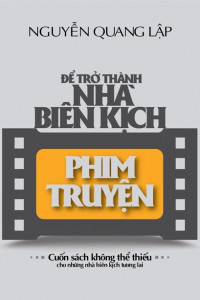 de-tro-thanh-nha-bien-kich-phim-truyen-mua-sach-hay