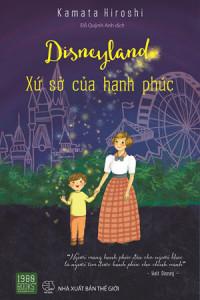 disneyland-xu-so-cua-hanh-phuc-mua-sach-hay