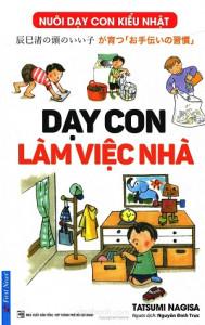 nuoi-day-con-kieu-nhat-day-con-lam-viec-nha-mua-sach-hay