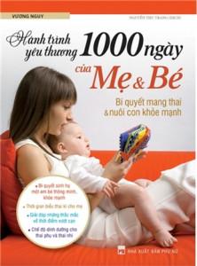hanh-trinh-yeu-thuong-1000-ngay-cua-me-va-be-bi-quyet-mang-thai-va-nuoi-con-khoe-manh-mua-sach-hay