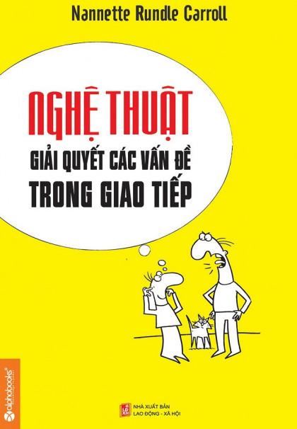 nghe_thuat_giai_quyet_van_de_trong_giao_tiep_mua-sach-hay