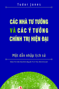 cac-nha-tu-tuong-va-cac-y-tuong-chinh-tri-hien-dai-mua-sach-hay