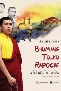 bhumang-tulku-rinpoche-va-hanh-trinh-bo-tat-dao-mua-sach-hay