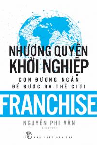 nhuong-quyen-khoi-nghiep-con-duong-ngan-de-buoc-ra-the-gioi-tai-ban-2019-mua-sach-hay