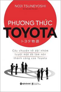 phuong-thuc-toyota-cau-chuyen-ve-doi-nhom-tuyet-mat-da-lam-nen-thanh-cong-cua-toyota-mua-sach-hay