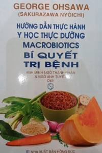 huong-dan-thuc-hanh-y-hoc-thuc-duong-macrobiotics-bi-quyet-tri-benh-mua-sach-hay