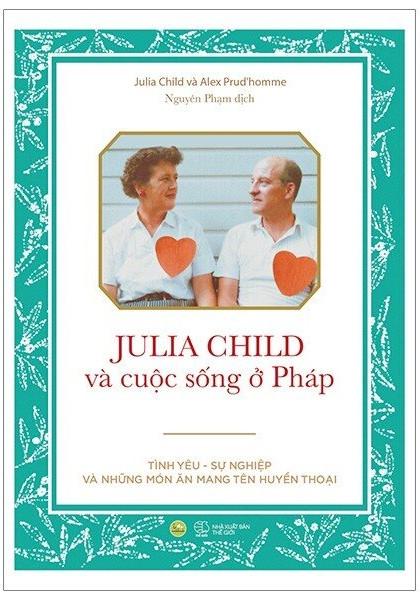 julia-child-va-cuoc-song-o-phap-mua-sach-hay