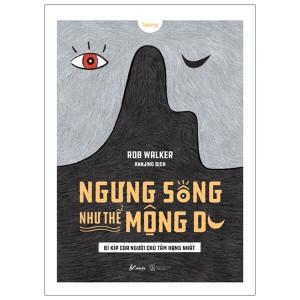 ngung-song-nhu-the-mong-du-bi-kip-cua-nguoi-chu-tam-hang-nhat-mua-sach-hay