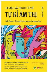 bi-mat-va-thuc-te-ve-tu-ki-am-thi-self-mastery-through-conscious-autosuggestion-mua-sach-hay