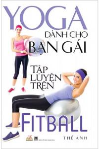 yoga-danh-cho-ban-gai-tap-luyen-tren-fitball-01-mua-sach-hay