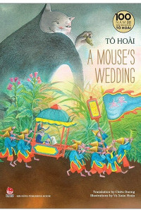 to-hoais-selected-stories-for-children-a-mouses-wedding-an-ban-ki-niem-100-nam-to-hoai-mua-sach-hay