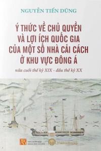 y-thuc-ve-chu-quyen-va-loi-ich-quoc-gia-cua-mot-so-nha-cai-cach-o-khu-vuc-dong-a-nua-cuoi-the-ky-xix-dau-the-ky-xx-mua-sach-hay