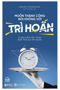 muon-thanh-cong-noi-khong-voi-tri-hoan-21-nguyen-tac-vang-dap-tan-su-tri-hoan-mua-sach-hay