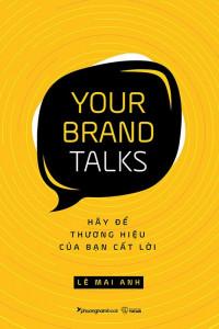 your-brand-talks-hay-de-thuong-hieu-cua-ban-cat-loi-01-mua-sach-hay