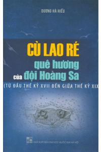 cu-lao-re-que-huong-cua-doi-hoang-sa-tu-dau-the-ky-xvii-den-giua-the-ky-xix