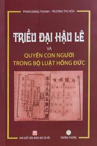 trieu-dai-hau-le-va-quyen-con-nguoi-trong-bo-luat-hong-duc