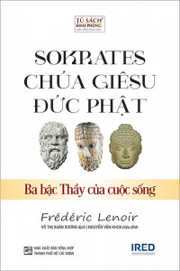 sokrates-chua--giesu-duc-phat--ba-bac-thay-cua-cuoc-song-01-mua-sach-hay