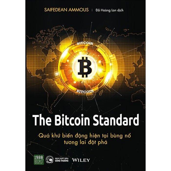 the-bitcoin-standard-qua-khu-bien-dong-hien-tai-bung-no-tuong-lai-dot-pha-mua-sach-hay
